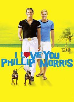 Я кохаю тебе, Філліпе Моррісе