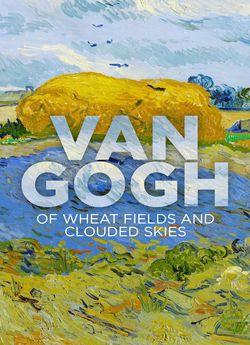 Вінсент Ван Гог: Пшеничні поля та хмарне небо