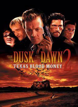 Від сутінків до світанку 2: Криваві гроші Техасу