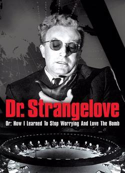 Доктор Стрейнджлав, або Як я перестав хвилюватись і полюбив бомбу